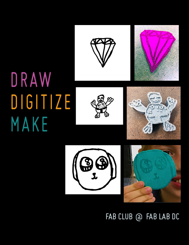 Draw, Digitize, Make!